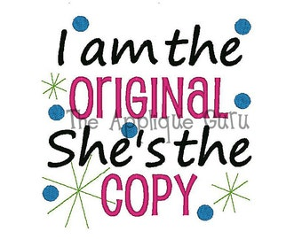 I'm the Original She's the Copy -- Machine Embroidery Design