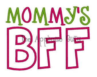 Mommy's BFF  --  Machine Embroidery Design