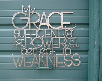 My Grace is sufficient for you for my power is made perfect in weakness Metal Scripture Wall Art- 2 Corinthians 12:9