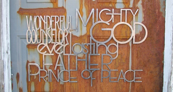 Wonderful Counselor Mighty God Everlasting Father Prince Of