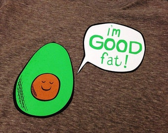 "Proud Avocado ""I'm Good Fat"" T Shirt"