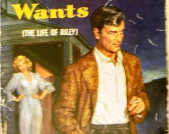 vintage paperback ... WHAT a MAN WANTS (The Life of Riley) by Harvey Fergusson  ...
