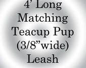 "4' Matching Teacup Dog Leash 3/8"" wide"