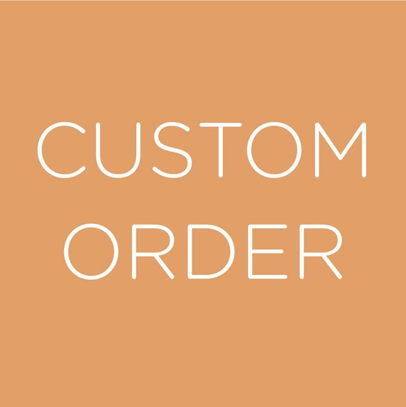 Custom order for Candace