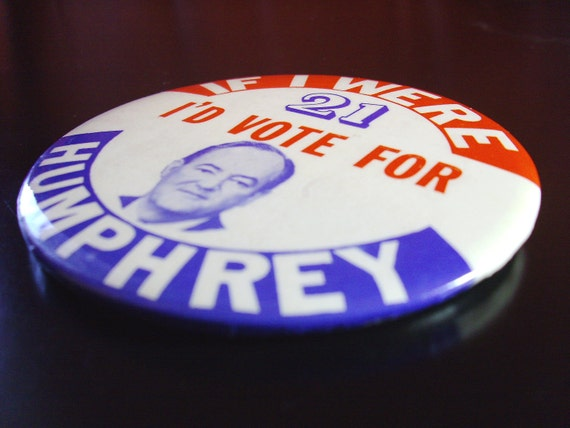 SALE - If I Were 21 I'd Vote For Humphrey Campaign Button