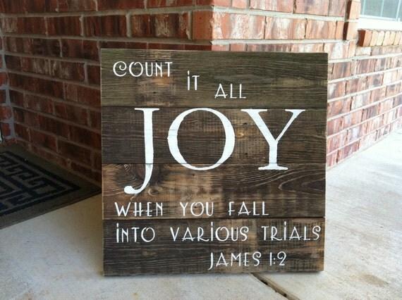 JOY Sign James 1:2 on very rustic brown repurposed fence wood