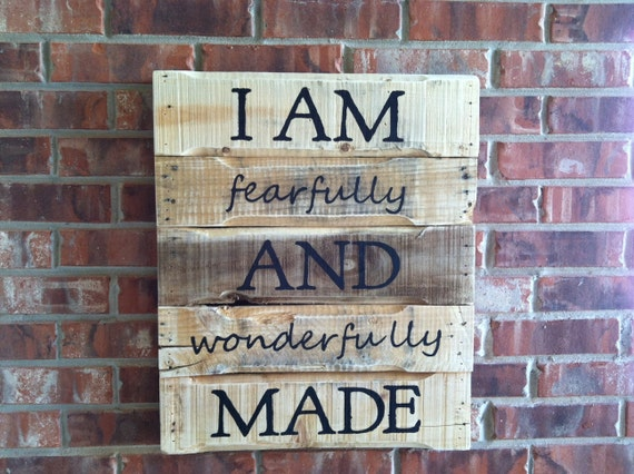 I am Fearfully and Wonderfully Made sign on repurposed pallet wood