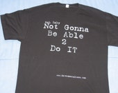 Nah Baby, Not Gonna Be Able to Do It T-Shirt Inspired by Double X Posse Old School Hip Hop Rap tee NYC