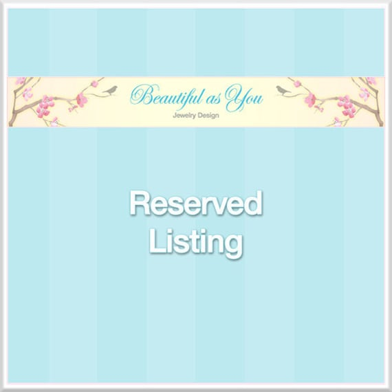 Reserved Listing for Terri M.