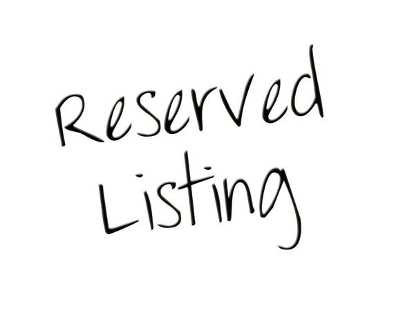 Reserved Listing For Annabella