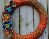 "Yarn wreath hand wrapped in beautiful fall colors with handmade felt flowers - ""Prairie"""