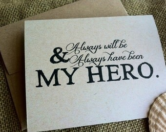 Mother's Father's Day - MY HERO - Always will be and always have been - Mom - Grandma - Dad - Grandpa - Notecard - Recycled - Eco Friendly