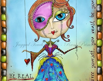 "Title: ""Be Real"" Inspirational and colorful Giclee Art Print"