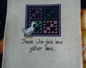 Vintage Finished cross stitch sampler - Those who give love gather love