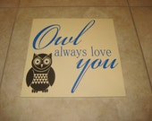Owl always love you - Quote - Vinyl Wall Decal