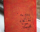 """7x5 painted canvas Bible quote Nehemiah 8:10 """"the joy of the Lord is your strength"""" orange, yellow, handwritten text words verse, custom"""