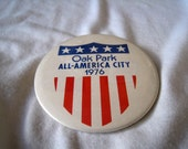Vintage 1976 Oak Park, Illinois All-America City Pin Back Button