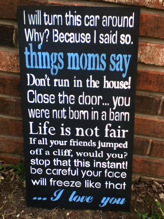 Things Moms Say Sign
