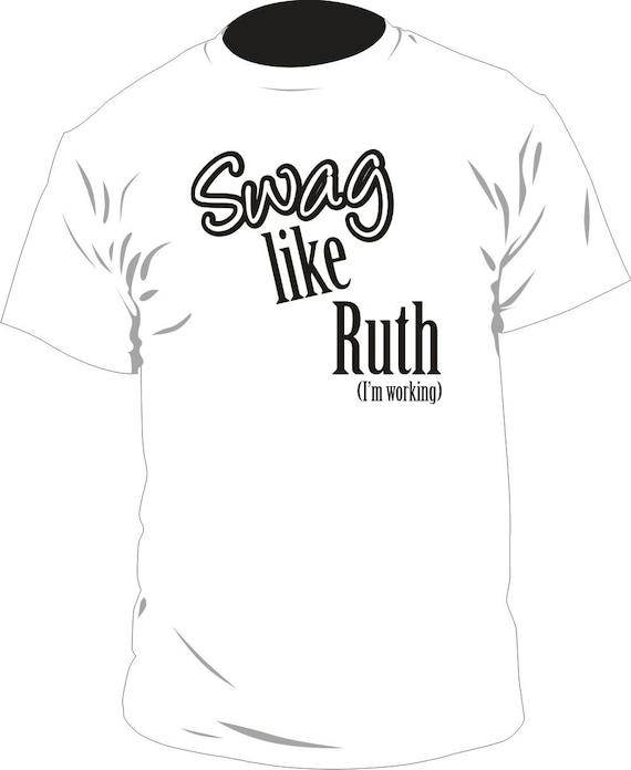 Item 2901: Swag Like Ruth XS-XL