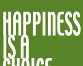 Happiness is a Choice 8 x10 Print