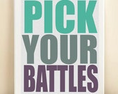 Pick Your Battles Typography Art Print: 8x10 Inspirational Quote Poster in Teal Green, Charcoal Gray, Plum Purple