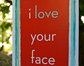 I Love Your Face Card - Blank Inside - Valentine, Wedding, Anniversary, Birthday, Friend, Get Well