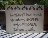 "Hand painted wooden vintage white shabby chic sign. ""The thing I love most about my home is the people I share it with."""