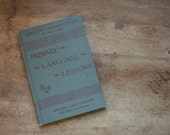 Vintage 1895 School Book - Primary Language Lessons - Sheldon's Language Series