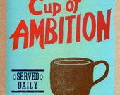 Cup of Ambition - Letterpress Print