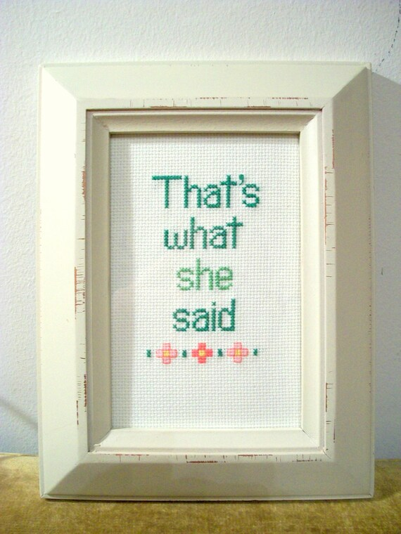 That's What She Said Dark Green - Light Green funny cross stitch, sampler style flowers or clovers