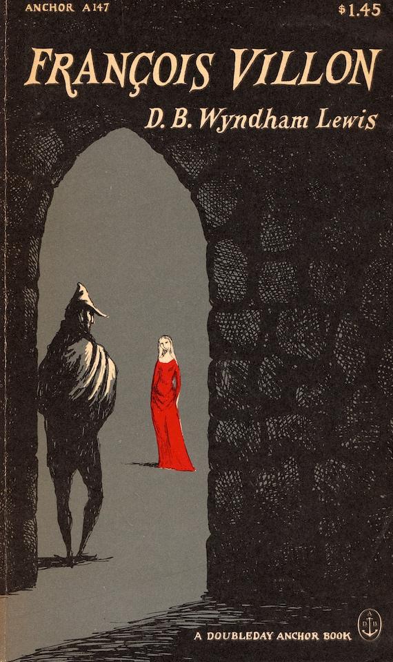 François Villon by D.B. Wyndham Lewis with Edward Gorey Cover