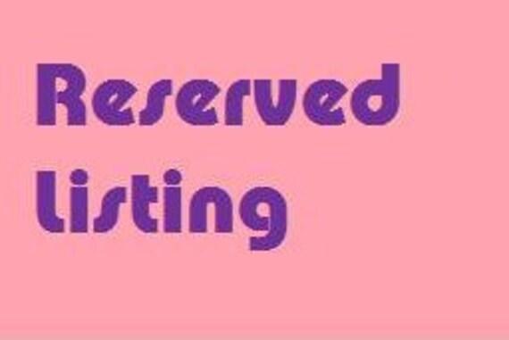 RESERVED LISTING for Jenuine bnr