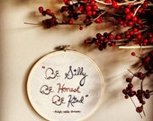 "Hand Drawn Embroidery Hoop Wall Art. ""Be Silly, Be Honest, Be Kind"" famous quote. Red, White, & Blue."