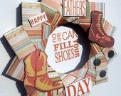 Who can fill Daddy's shoes Happy Father's Day or Birthday Wreath