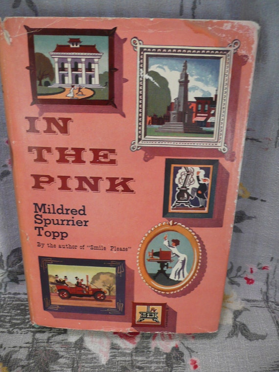 1950 Book - In The Pink - by Mildred Spurrier Topp