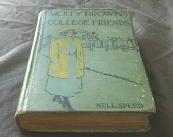 Molly Browns College Friends, Nell Speed, 1921, free shipping, very rare, Fall Read