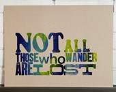 Not All Those Who Wander Are Lost - Letterpress Poster
