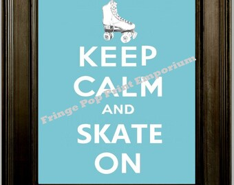 Roller Derby Art Print 8 x 10 - Keep Calm and Skate On - Roller Derby Parody Roller Skates