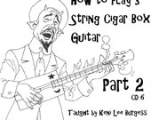 CD 6 Cigar Box Guitar 3 string lessons Part 2 keni lee homemade project crafts