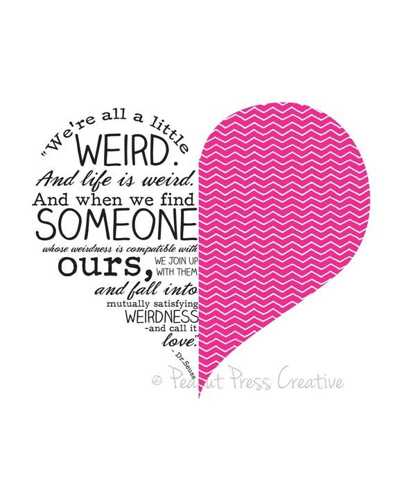 """Dr. Seuss """"We're all a little weird"""" - Hot Pink 8x10 Print"""
