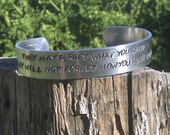 They May Forget What You Said But They Will Never Forget How You Made Them Feel - Custom Bracelet Metal Stamped (HC4.25T,6.0T)