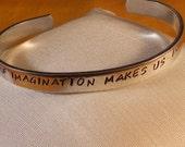 The Power Of Imagination Makes Us Infinite - John Muir - Custom Bracelet Metal Stamped (hc5.25Ip1o16)