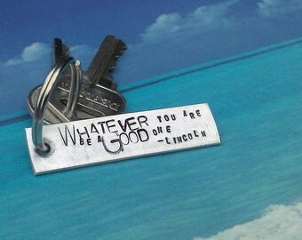Be A Good One - Custom Metal Stamped Keychain
