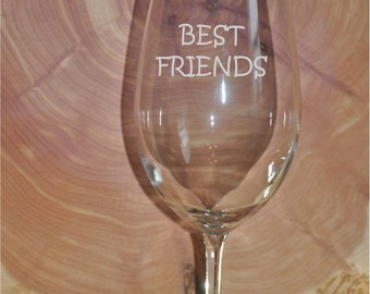 Sand Carved ( Etched) Best Friends Wine Glass- Personalized up to 2 Names- Great Gift