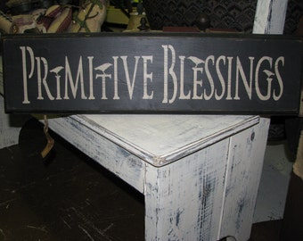 Primitive Blessings Handcrafted Sign