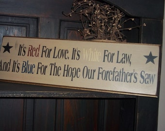 It's Red for Love, It's White for Law, and It's Blue for the Hope Our Forefather's Saw Wooden Sign