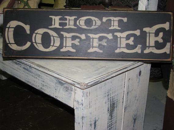 Hot Coffee Handmade Wooden Sign