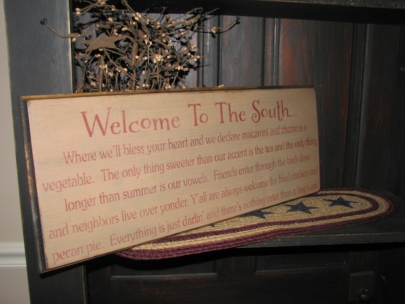 Welcome to the South Handcrafted Wooden Sign