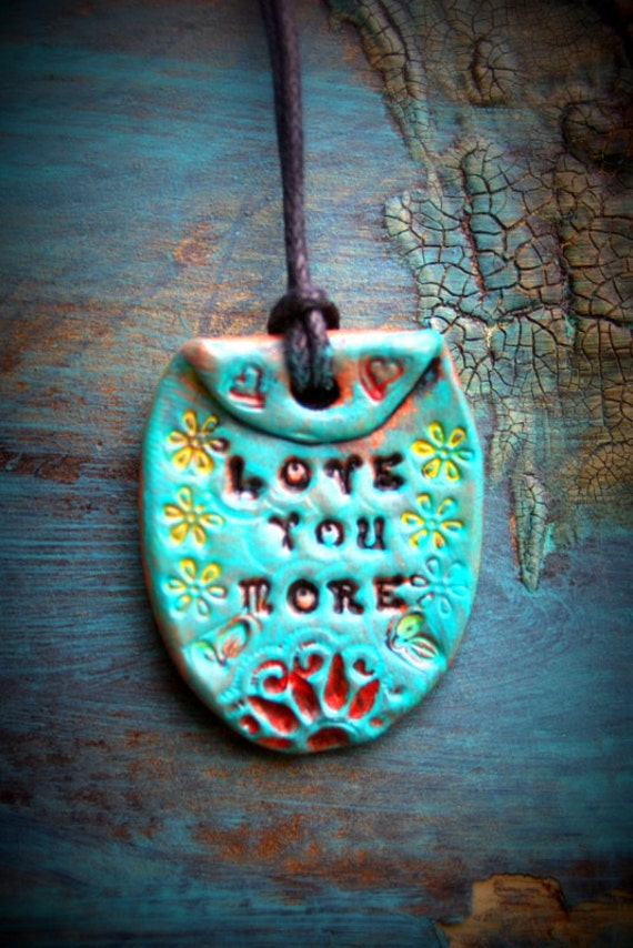 Clay Pendant I Love You More