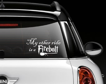 My other ride is a...  Window Decal / Sticker- Harry Potter Inspired